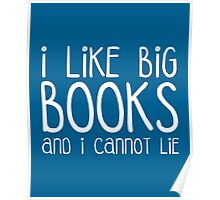 I Like Big Books Funny Quote Poster