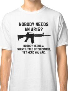Nobody needs an AR 15 black design Classic T-Shirt