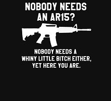 Nobody needs an AR 15 white design Unisex T-Shirt