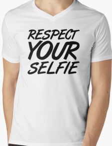 Respect Your Selfie Funny Quote Mens V-Neck T-Shirt