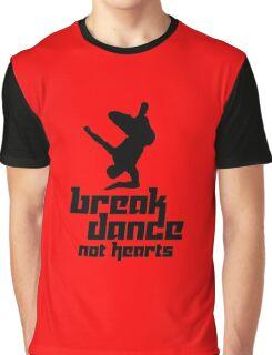 Break Dance Not Hearts Graphic T-Shirt