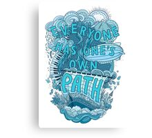 Everyone has one's own path Canvas Print
