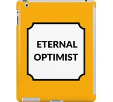 ETERNAL OPTIMIST  iPad Case/Skin