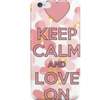 Keep Calm and love on Flower iPhone Case/Skin