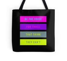 Be The Voice For Those That Think They Can't  Tote Bag