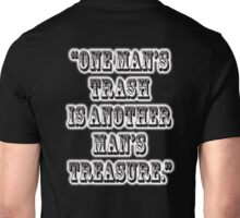 "TRASH, JUNK, ""One man's trash is another man's treasure."" Unisex T-Shirt"