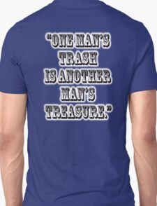 "TRASH, ""One man's trash is another man's treasure."" T-Shirt"