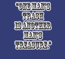 "TRASH, ""One man's trash is another man's treasure."" Unisex T-Shirt"