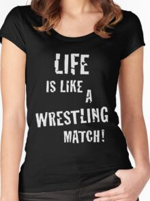 Life is like a wrestling match! (White) Women's Fitted Scoop T-Shirt