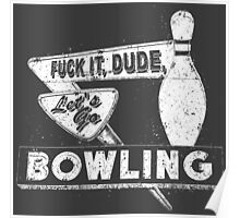 Let's Go Bowling The Big Lebowski Movie Quote Poster