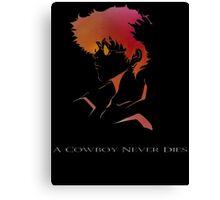 Cowboy Bebop - Spike Spiegel - A Cowboy Never Dies Canvas Print