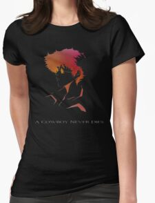 Cowboy Bebop - Spike Spiegel - A Cowboy Never Dies Womens Fitted T-Shirt