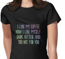 I Like My Coffee How I Like Myself Dark Cup Tee Case Womens Fitted T-Shirt
