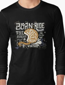 Born to ride Long Sleeve T-Shirt