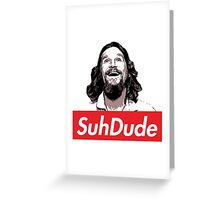 suh dude Greeting Card