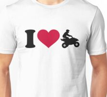 I love ATV Quad Unisex T-Shirt