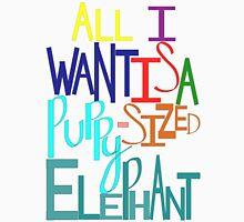 I Want A Puppy-Sized Elephant Unisex T-Shirt