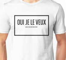 Oui je le veux Unisex T-Shirt