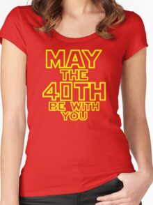 May The 40th Be With You Star Wars Women's Fitted Scoop T-Shirt