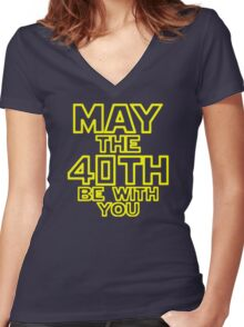 May The 40th Be With You Star Wars Women's Fitted V-Neck T-Shirt