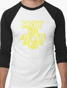 May The 40th Be With You Star Wars Men's Baseball ¾ T-Shirt