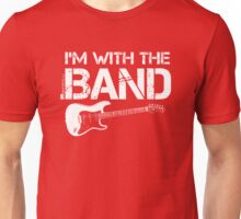 I'm With The Band - Electric Guitar (White Lettering) Unisex T-Shirt