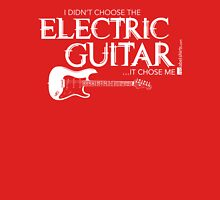 I Didn't Choose The Electric Guitar (White Lettering) Unisex T-Shirt