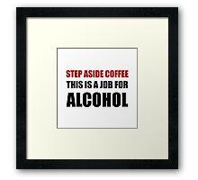 Alcohol Job 2 Framed Print