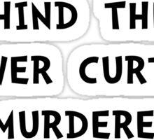 Shower Curtain Murderers Sticker