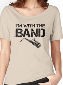 I'm With The Band - Saxophone (Black Lettering) Women's Relaxed Fit T-Shirt