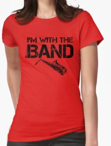 I'm With The Band - Saxophone (Black Lettering) Womens Fitted T-Shirt