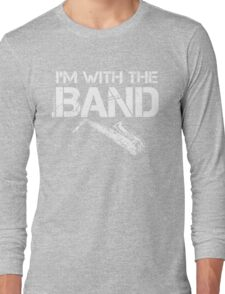 I'm With The Band - Saxophone (White Lettering) Long Sleeve T-Shirt