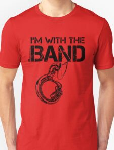 I'm With The Band - Sousaphone (Black Lettering) Unisex T-Shirt