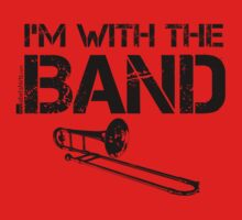 I'm With The Band - Trombone (Black Lettering) Baby Tee