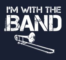 I'm With The Band - Trombone (White Lettering) One Piece - Long Sleeve