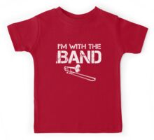 I'm With The Band - Trombone (White Lettering) Kids Tee