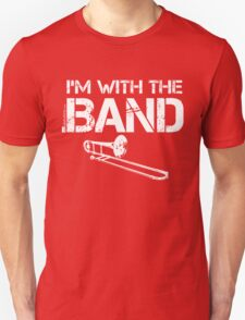 I'm With The Band - Trombone (White Lettering) Unisex T-Shirt