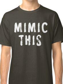 MIMIC THIS - Kimmel (Screen Accurate) Edge of Tomorrow Classic T-Shirt