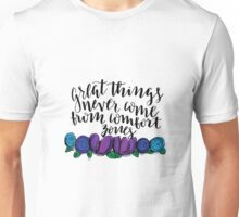 Great Things Never Come From Comfort Zones White Unisex T-Shirt