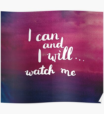 I can and I will. Watch me Poster