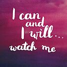 I can and I will. Watch me by Anastasiia Kucherenko