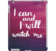 I can and I will. Watch me iPad Case/Skin
