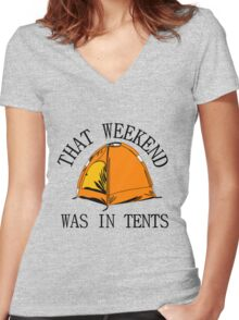 THAT WEEKEND WAS IN TENTS Women's Fitted V-Neck T-Shirt
