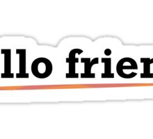 Hello Friend - Mr Robot Sticker