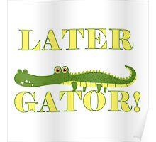 Wild Animals Later Gator Alligator Poster