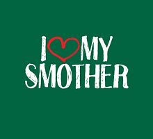 I love my smother Unisex T-Shirt