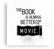 The Book is Always Better Canvas Print