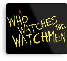 Who Watches? Metal Print