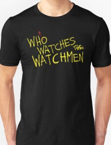 Who Watches? T-Shirt
