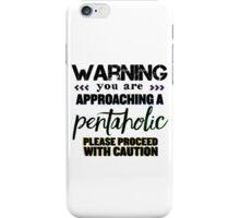 Pentaholic Warning iPhone Case/Skin